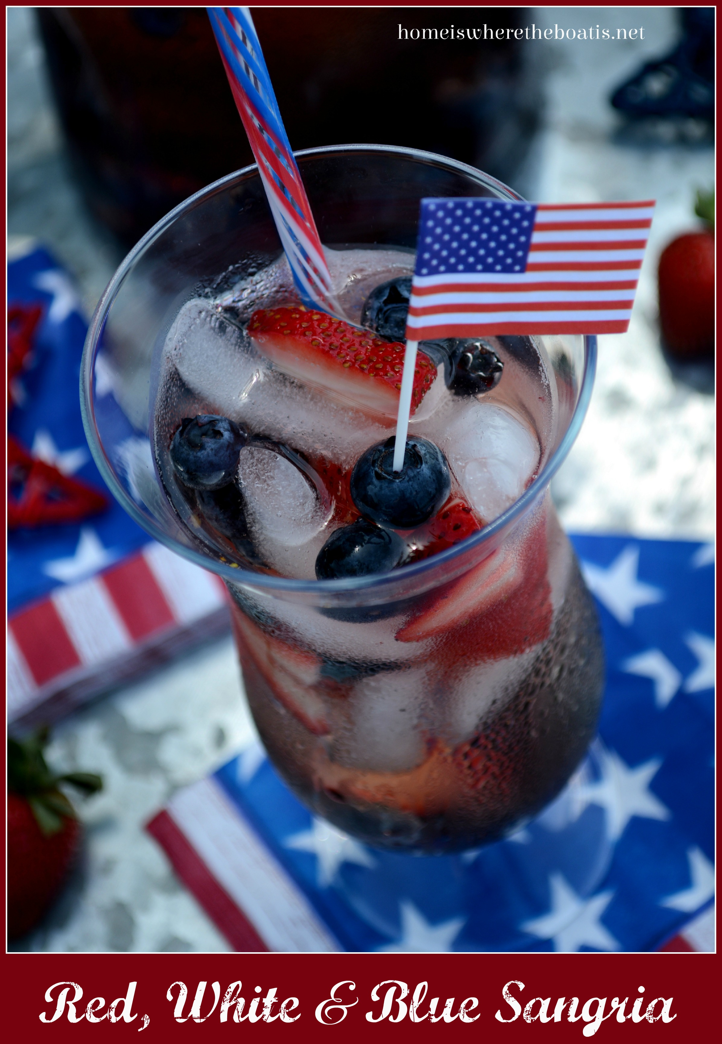Fourth of July SippingRed, White and Blue Sangria!Home is