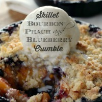 Skillet Bourbon, Peach and Blueberry Crumble!