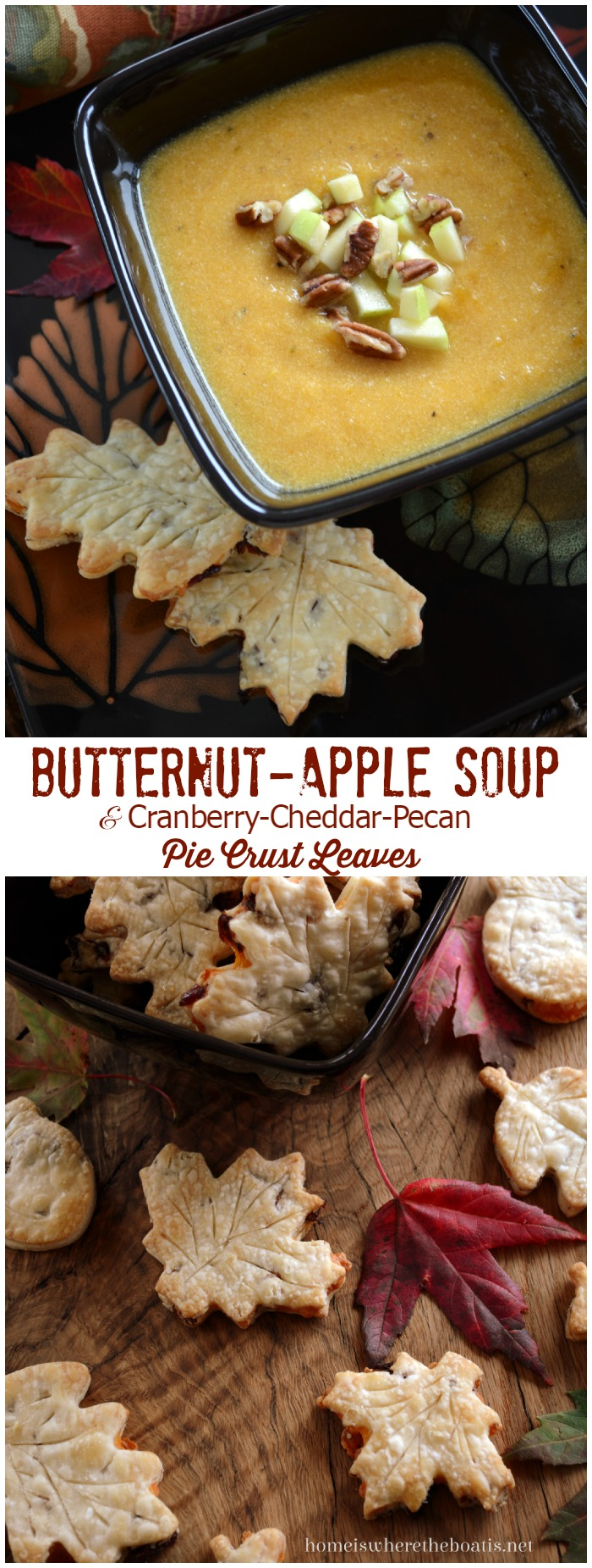 Butternut-Apple Soup with Cranberry-Cheddar-Pecan Pie Crust Leaves! A sweet and savory soup for fall, serve with pie crust leaf sandwiches of cranberry, cheddar and pecan! | homeiswheretheboatis.net #fall #soup #recipes