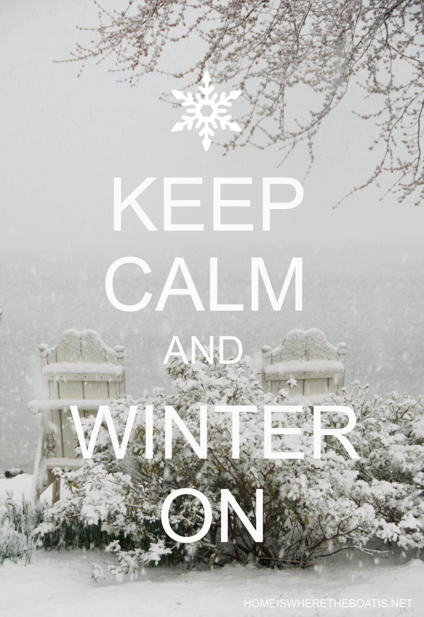 For the Cold and Snow Weary: Keep Calm and Winter On Projects and Recipes