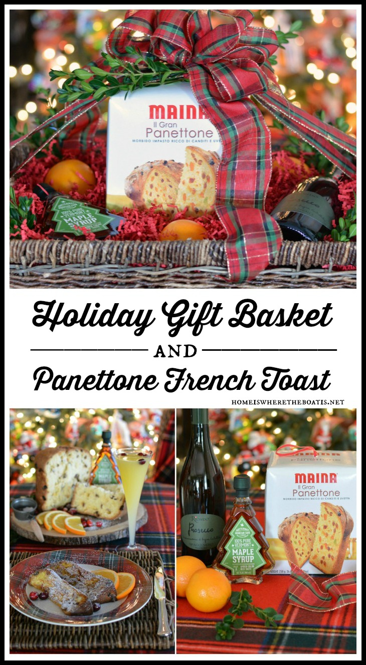 Favorite holiday gift basket and hostess gift, Panettone,and a bottle of Prosecco! Include a bottle of maple syrup and oranges for your recipient to enjoy as French toast | homeiswheretheboatis.net #Christmas #hostessgift #Frenchtoast