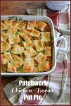 Patchwork Chicken-Bacon Pot Pie