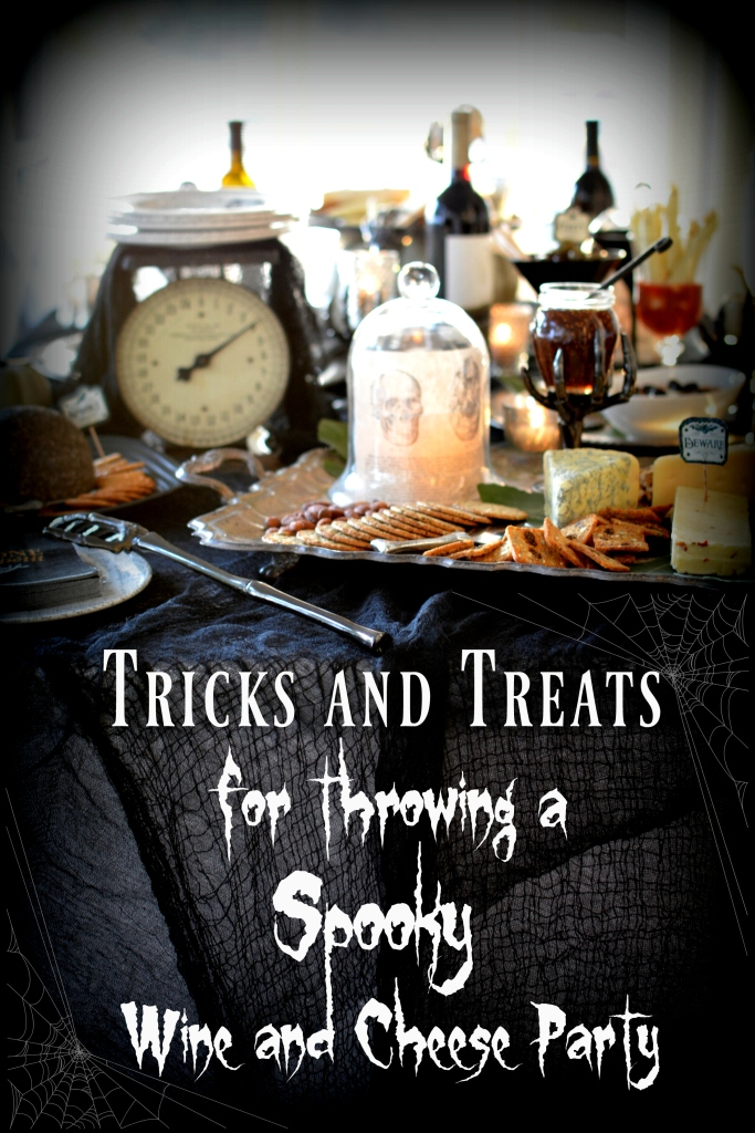 Tricks and Treats for throwing a Spooky Wine & Cheese Party