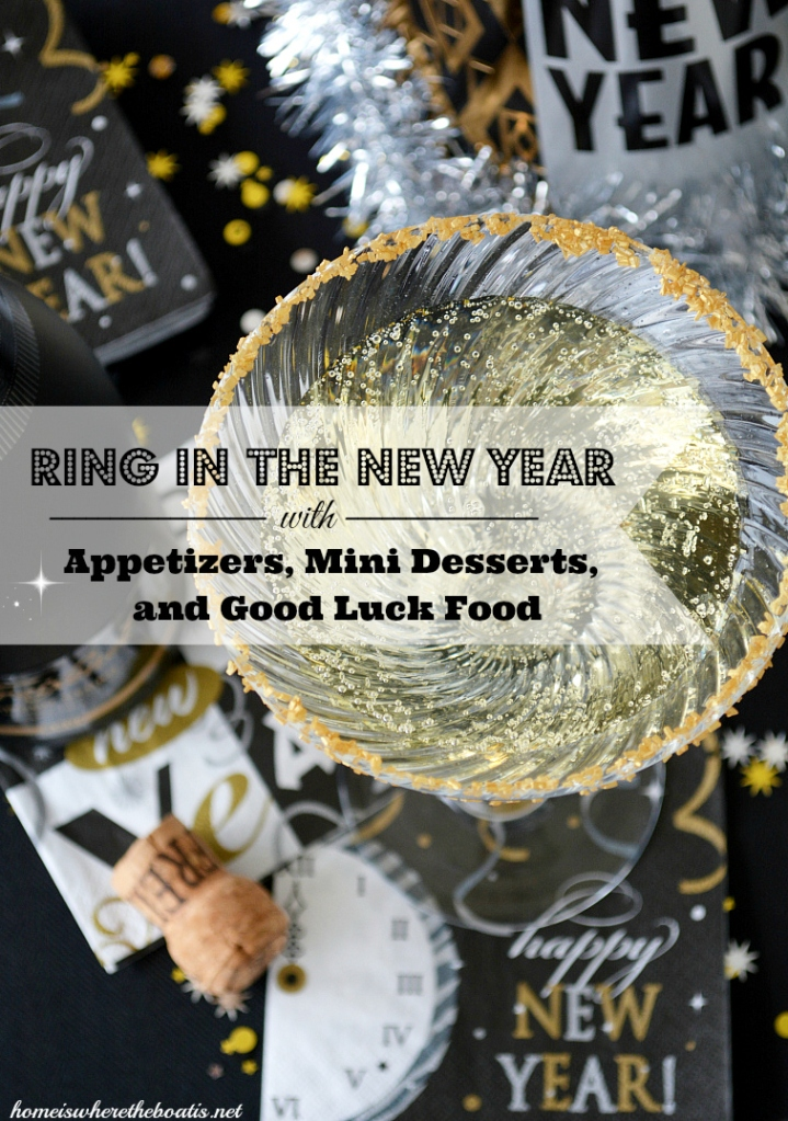 Ring in the New Year with Appetizers, Mini Desserts and Good Luck Food | ©homeiswheretheboatis.net #recipes #party #table #newyear