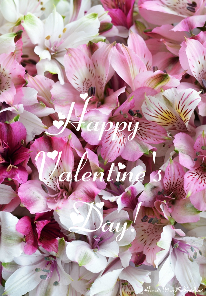 Heartfelt Wishes and Flowers for Valentine\'s Day – Home is Where ...