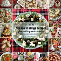 30+ Season's Eatings Recipes for Holiday Entertaining!