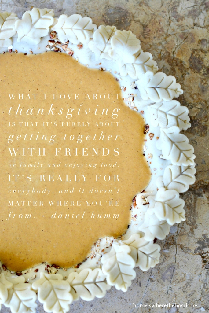 What I love about Thanksgiving is that it's purely about getting together with friends or family and enjoying food. It's really for everybody, and it doesn't matter where you're from | ©homeiswheretheboatis.net #thanksgiving #quotes